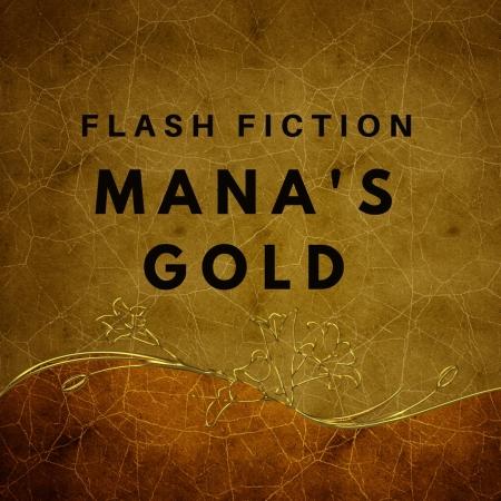 Header image for flash fiction manas gold