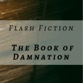 Blog post header_Flash Fiction_The Book of Damnation