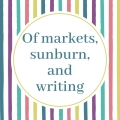 Blog Header of markets sunburn and writing