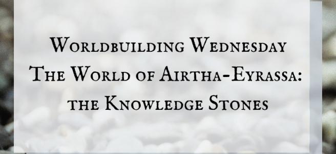 blog header - worldbuilding wednesday the knowledge stones