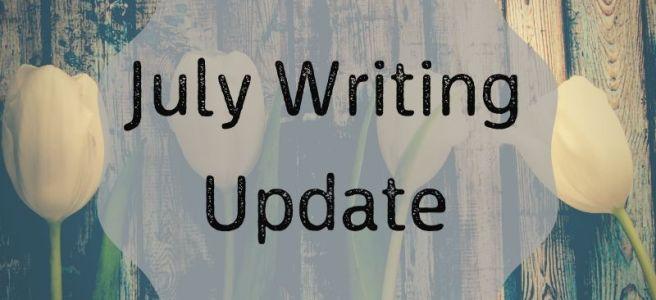 Blog header image July Writing Update