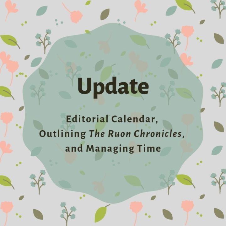 On Finding Time to Write, Compiling an Editorial Calendar