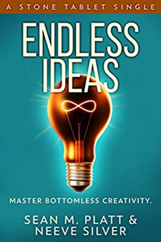 Cover of Endless Ideas book by Sean M Platt and Neeve Silver